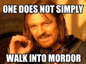 lotr-fellowship-one-does-not-simply-walk-into-mordor