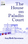 The House on Paladin Court by Inverness cover